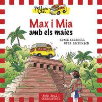 Yellow Van 14 - Max I Mia Amb Els Maies - Vita Dickinson / Roser Calafell (il. )