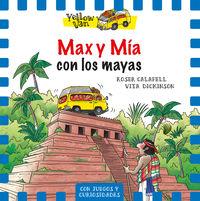 Yellow Van 14 - Max Y Mia Con Los Mayas - Vita Dickinson / Roser Calafell (il. )