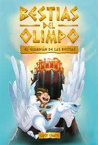 BESTIAS DEL OLIMPO 1 - EL GUARDIAN DE LAS BESTIAS