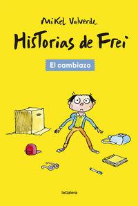HISTORIAS DE FREI 1 - EL CAMBIAZO