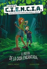 Misteri De La Casa Encantada, El - El Club De La Ciencia - Marcelo E. Mazzanti