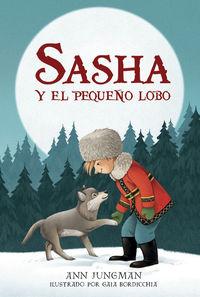 Sasha Y El Pequeño Lobo - Ann Jungman / Gaia Bordicchia (il. )