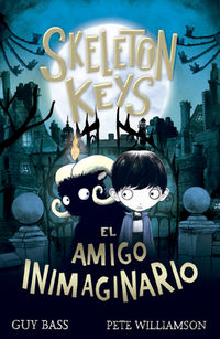 Skeleton Keys - El Amigo Inimaginario - Guy Bass / Pete Williamson (il. )