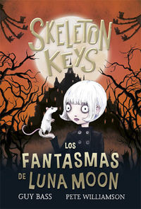 Skeleton Keys 2 - Los Fantasmas De Luna Moon - Guy Bass / Pete Williamson (il. )