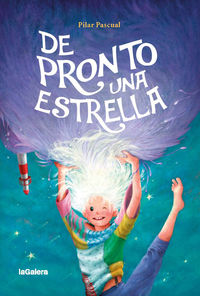 De Pronto Una Estrella - Pilar Pascual / Ferran Gibert (il. )