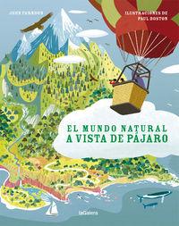 El mundo natural a vista de pajaro - John Farndon / Paul Boston (il. )