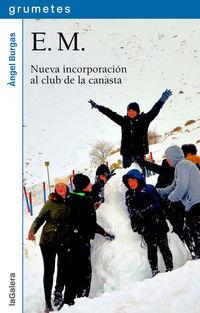 E. M. - NUEVA INCORPORACION AL CLUB DE LA CANASTA