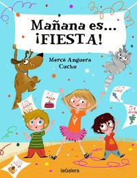 Mañana Es. .. ¡fiesta! - Merce Anguera / Cuchu (il. )