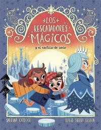 RESCATADORES MAGICOS, LOS 5 - Y EL CASTILLO DE HIELO