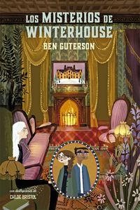 Los misterios de winterhouse - Ben Guterson / Chloe Bristol (il. )