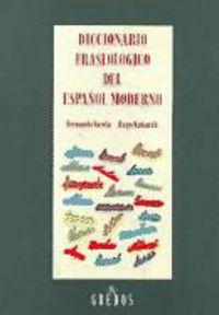 Dicc. Fraseologico Del Español Moderno (rust. ) - Fernando Varela / Hugo Kubarth