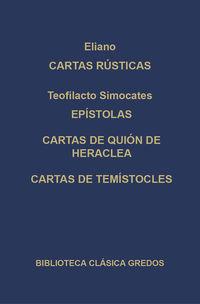 CARTAS RUSTICAS. EPISTOLAS. CARTAS DE QUION DE HERACLEA. CARTAS DE TEMISTOCLES
