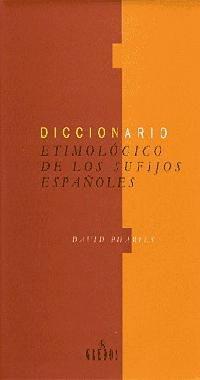 Diccionario Etimologico De Los Sufijos Españoles - David Pharies