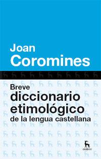 (cart. ) Breve Dicc. Etimologico De La Lengua Castellana - Joan Coromines