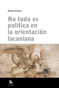 NO TODO ES POLITICA EN ORIENTACION LACAN