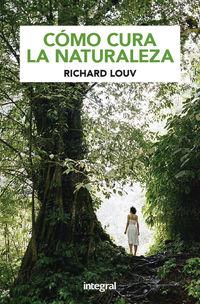 Naturaleza Y Salud - Richard Louv