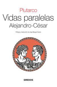 VIDAS PARALELAS - ALEJANDRO-CESAR