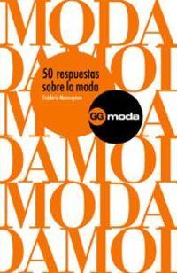 50 Respuestas Sobre Moda - Frederic Monneyron