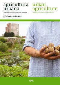 AGRICULTURA URBANA = URBAN AGRICULTURE