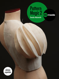 Pattern Magic 2 - La Magia Del Patronaje - Tomoko Nakamichi