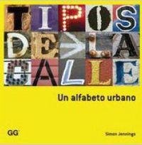 Tipos De La Calle - Un Alfabeto Urbano - Simon Jennings