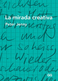 La mirada creativa - Peter Jenny