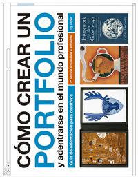 (2ª ED) COMO CREAR UN PORTFOLIO Y ADENTRARSE EN EL MUNDO PROFESIONAL - GUIA DE ORIENTACION PARA CREATIVOS