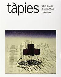 TAPIES - OBRA GRAFICA (1995-2011)