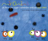 Mironins - Un Llibre Per Jugar I Aprendre Amb En Joan Miro - Marcela Hattemer Trossero / Anna Purroy Hernandez / Anna Carretero Gallardo