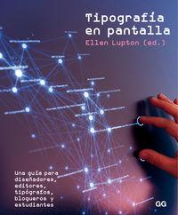 TIPOGRAFIA EN PANTALLA - UNA GUIA PARA DISEÑADORES, EDITORES, TIPOGRAFOS, BLOGUEROS Y ESTUDIANTES