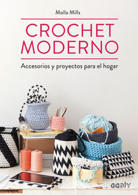 Crochet Moderno - Accesorios Y Proyectos Para El Hogar - Molla Mills