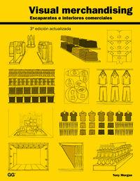 (3 Ed) Visual Merchandising - Escaparates E Interiores Comerciales - Tony Morgan