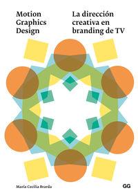 MOTION GRAPHICS DESIGN - LA DIRECCION CREATIVA EN BRANDING DE TV