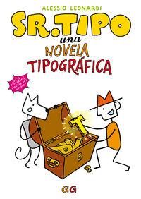 Sr. Tipo - Una Novela Tipografica - Alessio Leonardi