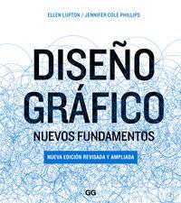 Diseño Grafico - Nuevos Fundamentos - Ellen  Lupton  /  Jennifer Cole  Phillips