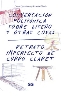 CONVERSACION POLIFONICA SOBRE DISEÑO Y OTRAS COSAS - RETRATO IMPERFECTO DE CURRO CLARET