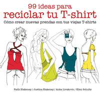 99 IDEAS PARA RECICLAR TU T-SHIRT - COMO CREAR NUEVAS PRENDAS CON TUS VIEJAS T-SHIRTS