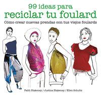 99 IDEAS PARA RECICLAR TU FOULARD - COMO CREAR NUEVAS PRENDAS CON TUS VIEJOS FOULARDS
