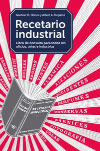 Recetario Industrial - Gardner D. Hiscox / Albert A. Hopkins