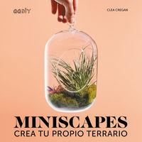MINISCAPES - CREA TU PROPIO TERRARIO