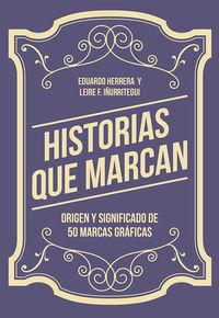 HISTORIAS QUE MARCAN - ORIGEN Y SIGNIFICADO DE 50 MARCAS GRAFICAS
