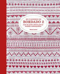 Mi Cuaderno De Bordado 2 - Guia De Puntos Clasicos Para El Bordado Contemporaneo - Marie Suarez