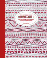 MI CUADERNO DE BORDADO 2 - GUIA DE PUNTOS CLASICOS PARA EL BORDADO CONTEMPORANEO
