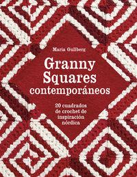 GRANNY SQUARES CONTEMPORANEOS - 20 CUADRADOS DE CROCHET DE INSPIRACION NORDICA