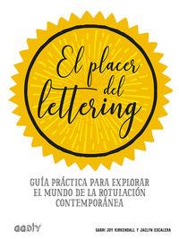 PLACER DEL LETTERING, EL - GUIA PRACTICA PARA EXPLORAR EL MUNDO DE LA ROTULACION CONTEMPORANEA