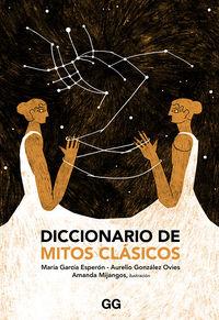 Diccionario De Mitos Clasicos - Aurelio Gonzalez Ovies / Maria Garcia Esperon
