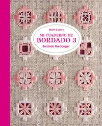 MI CUADERNO DE BORDADO 3 - BORDADO HARDANGER