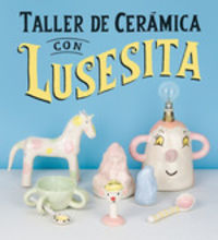 TALLER DE CERAMICA CON LUSESITA