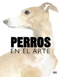 Perros En El Arte - Angus Hyland / Kendra Wilson