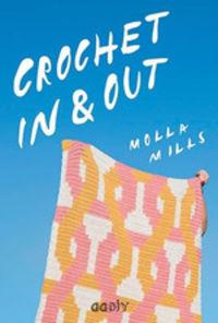 Crochet In & Out - 35 Diseños Para Disfrutar En Tu Casa Y Al Aire Libre - Molla Mills